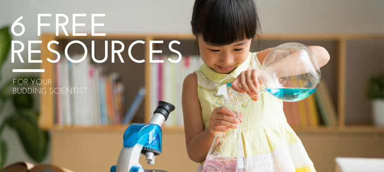 6 Free Resources for Your Budding Scientist