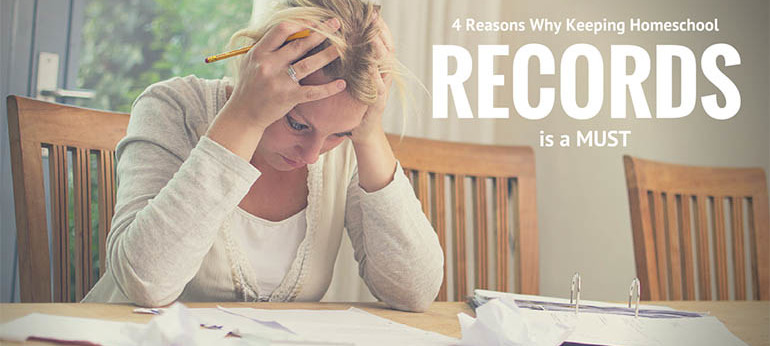 4 Reasons Why Keeping Homeschool Records is a MUST