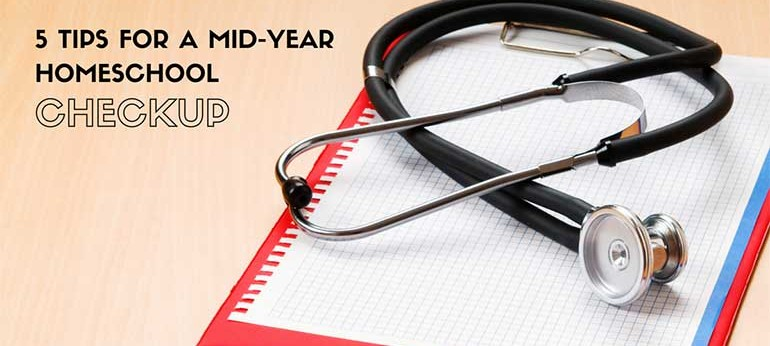 5 Tips for a Mid-Year Homeschool Checkup